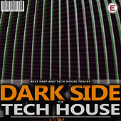Dark Side of Tech House, Vol. 3 by Various Artists