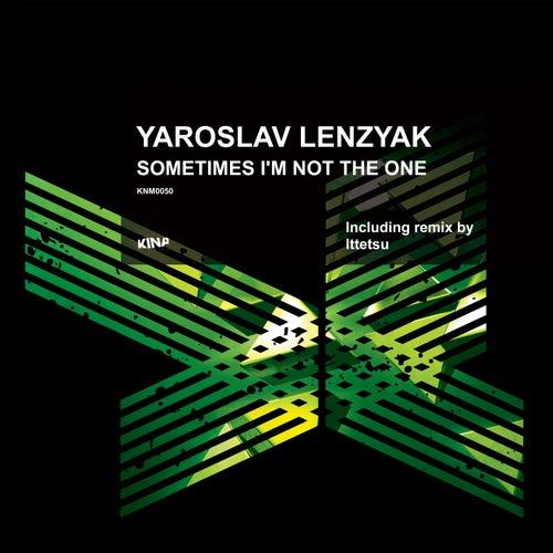 Sometimes I'm Not the One by Yaroslav Lenzyak