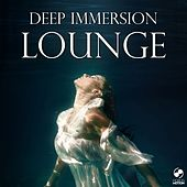 Play & Download Deep Immersion Lounge by Various Artists | Napster