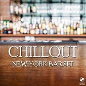 Play & Download Chillout New York Bar Set by Various Artists | Napster