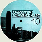 Odyssey of Chicago House, Vol. 10 de Various Artists