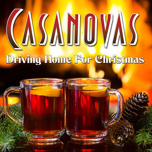 Play & Download Driving Home For Christmas by The Casanovas | Napster