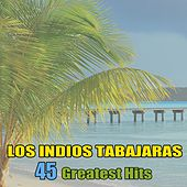 45 Greatest Hits by Los Indios Tabajaras