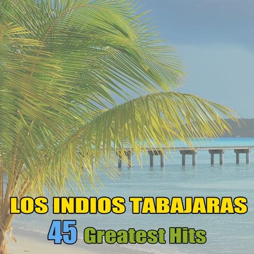 45 Greatest Hits by Los Indios Tabajaras