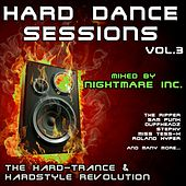 Play & Download Hard Dance Sessions, Vol. 3 - The Hard-Trance & Hardstyle Revolution (mixed by Nightmare Inc.) by Various Artists | Napster