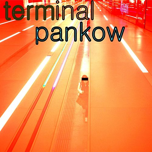 Play & Download Terminal Pankow, Vol. 1 by Various Artists | Napster