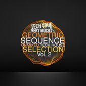 Geometric Sequence, Vol. 2 (Unmixed Tech House Selection) by Various Artists