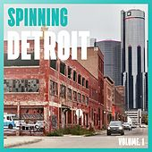Play & Download Spinning Detroit, Vol. 1 by Various Artists | Napster