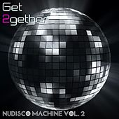 Play & Download Get 2gether NuDisco Maschine, Vol. 2 by Various Artists   Napster