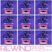 Rewind Collection, Vol. 1 - House Music by Various Artists