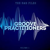 The R&B Files: Groove Practitioners , Vol. 1 by Various Artists