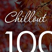 Chillout Top 100 November 2016 - Relaxing Chill Out, Ambient & Lounge Music Autumn by Various Artists