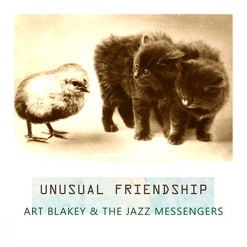 Unusual Friendship von Art Blakey