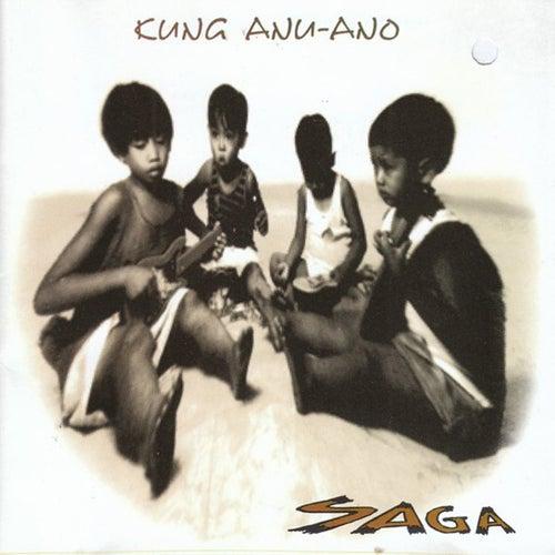 Play & Download Kung Anu-Ano by Saga | Napster