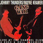 Play & Download Gang War: Live At The Channel Club by Johnny Thunders | Napster