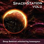 Play & Download Space Station, Vol. 2 (Deep Ambient Selected by Lemongrass) by Various Artists | Napster