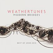 Modern Bridges (Best of 2000 - 2015) by Weathertunes
