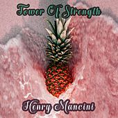 Tower Of Strength von Henry Mancini