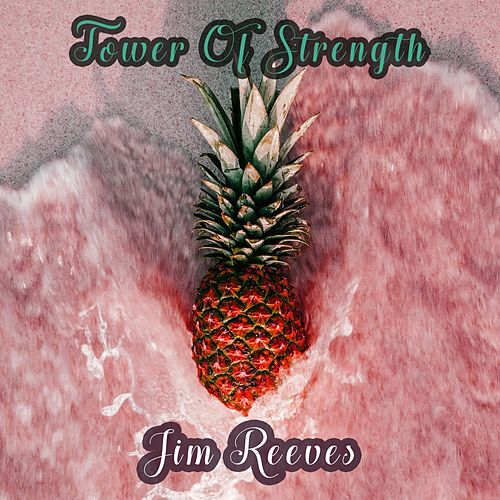 Tower Of Strength von Jim Reeves
