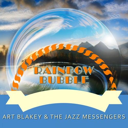 Rainbow Bubble von Art Blakey