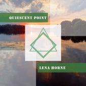Quiescent Point de Lena Horne
