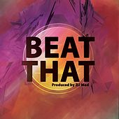 Play & Download Beat That by DJ Mad | Napster