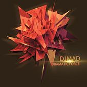 Play & Download Dramatic Force by DJ Mad | Napster
