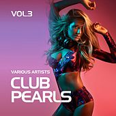 Club Pearls, Vol. 3 by Various Artists