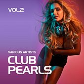 Club Pearls, Vol. 2 by Various Artists