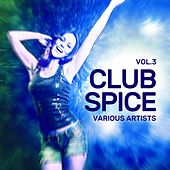 Club Spice, Vol. 3 von Various Artists