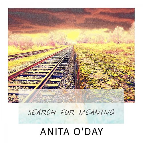 Search For Meaning von Anita O'Day