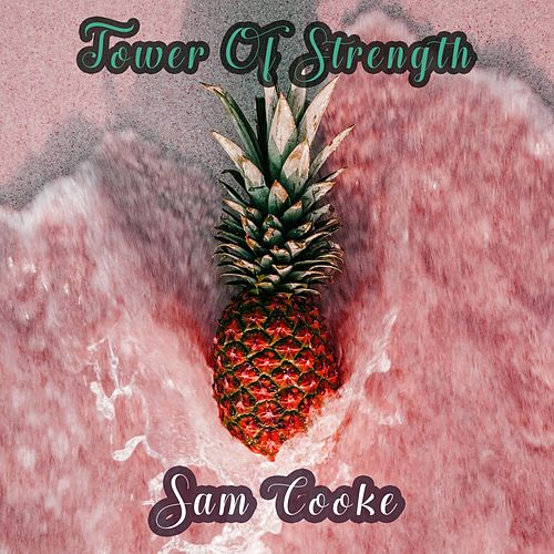Tower Of Strength by Sam Cooke