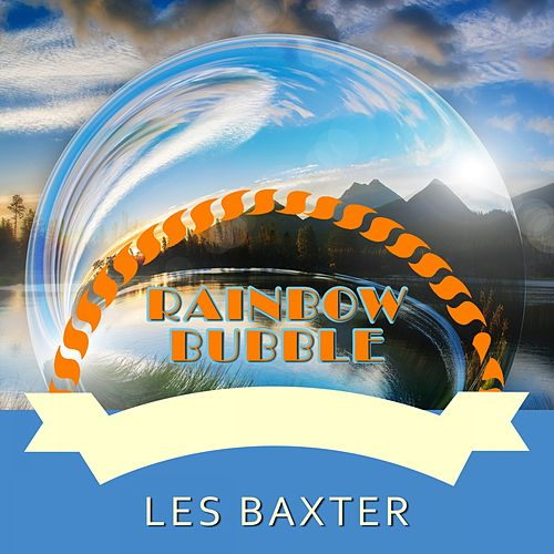 Rainbow Bubble von Les Baxter