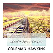 Search For Meaning by Coleman Hawkins