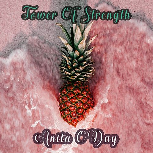 Tower Of Strength von Anita O'Day