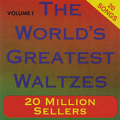 The World's Greatest Waltzes, Vol. 1 by Various Artists
