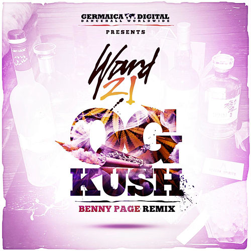 Play & Download OG Kush (Benny Page Remix) by Ward 21 | Napster
