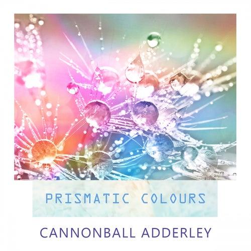 Prismatic Colours von Cannonball Adderley