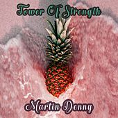 Tower Of Strength von Martin Denny