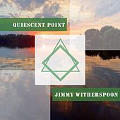 Quiescent Point de Jimmy Witherspoon