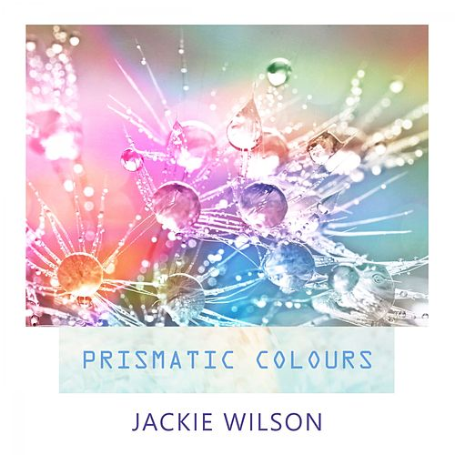 Prismatic Colours by Jackie Wilson