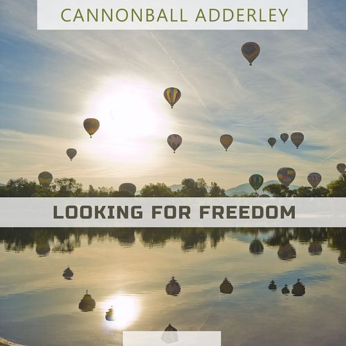 Looking For Freedom von Cannonball Adderley