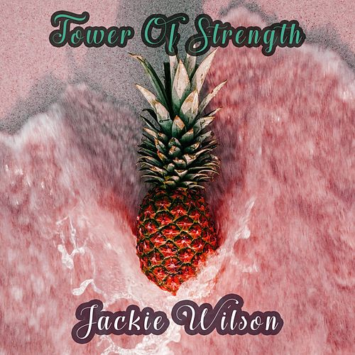 Tower Of Strength de Jackie Wilson