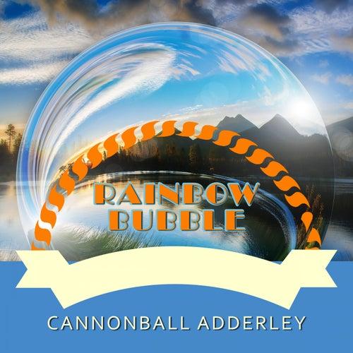 Rainbow Bubble von Cannonball Adderley