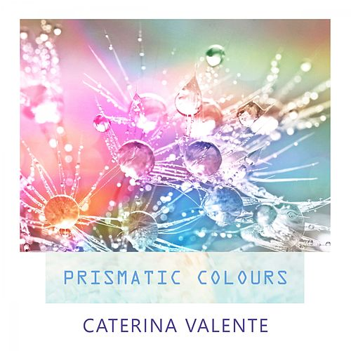 Prismatic Colours von Caterina Valente