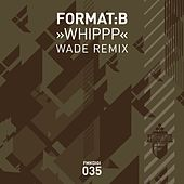 Play & Download Whippp by Format B | Napster
