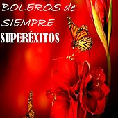 Boleros de Siempre, Superéxitos by Various Artists