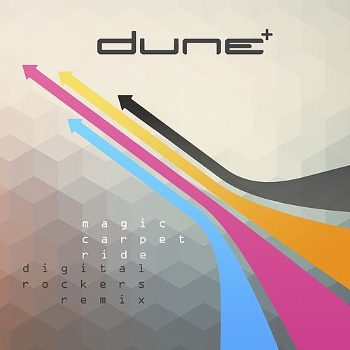 Play & Download Magic Carpet Ride (Digital Rockers Remix) by Dune | Napster