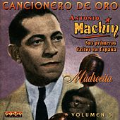 Cancionero De Oro: Madrecita, Vol. 5 by Antonio Machin