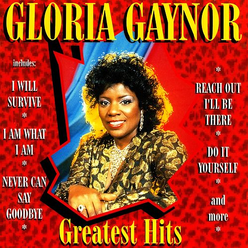 Greatest Hits (Rerecorded) by Gloria Gaynor